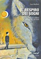 Il respiro dei sogni - Bacilieri Luca