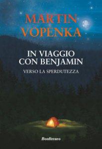 Copertina di 'In viaggio con Benjamin. Verso la sperdutezza'