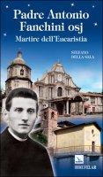 Padre Antonio Fanchini osj - Stefano Della Sala