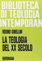 La teologia del XX secolo (BTC 069) - Gibellini Rosino