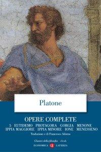 Copertina di 'Opere complete. 5. Eutidemo, Protagora, Gorgia, Menone, Ippia maggiore, Ippia minore, Ione, Menesseno'