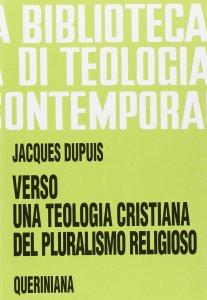 Copertina di 'Verso una teologia cristiana del pluralismo religioso (BTC 095)'