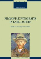 Filosofia e patografie in Karl Jaspers - Maria Luisa Basso