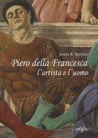 Piero della Francesca l'artista e l'uomo - Banker James R.