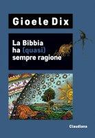 La Bibbia ha (quasi) sempre ragione - Gioele Dix