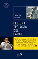 Per una teologia del papato - Dianich Severino