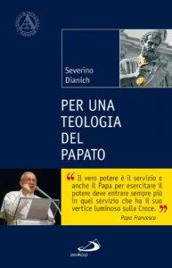 Copertina di 'Per una teologia del papato'