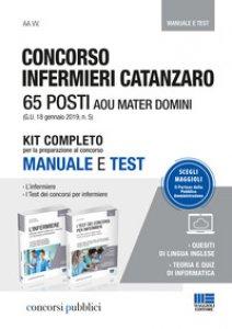 Copertina di 'Concorso infermieri Catanzaro. 65 posti AOU Mater Domini. Kit completo per la preparazione al concorso. Manuale e test'