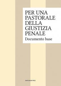 Copertina di 'Per una pastorale della giustizia penale'