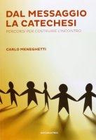 Dal messaggio alla catechesi - Carlo Meneghetti