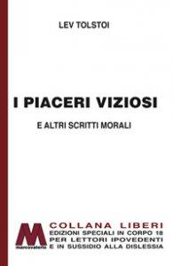 Copertina di 'I piaceri viziosi e altri scritti morali. Ediz. a caratteri grandi'