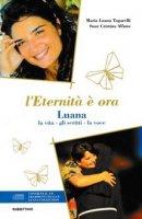 L' eternità è ora - Maria Luana Tagarelli