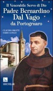 Copertina di 'Venerabile Servo di Dio Padre Bernardino Dal Vago di Portogruaro'