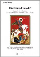 Il Santuario dei prodigi - Patrizia Cattaneo