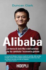 Copertina di 'Alibaba. La storia di Jack Ma e dell'azienda che ha cambiato l'economia globale'