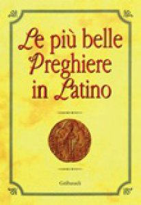 Copertina di 'Le più belle preghiere in latino'