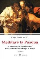 Meditare la Pasqua - Buschini Piero