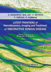 Copertina di 'Latest frontiers of hemodynamics, imaging and treatment of obstructive venous disease'
