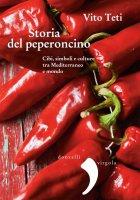 Storia del peperoncino - Vito Teti