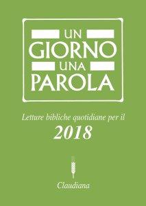 Copertina di 'Giorno una parola. Letture bibliche quotidiane per il 2018. (Un )'