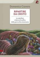 Ripartire da Cristo - Cravero Domenico