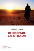 Ritrovare la strada - Matta el Meskin