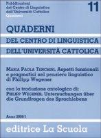 Aspetti funzionali e pragmatici nel pensiero linguistico di Philipp Wegener - Tenchini M. Paola