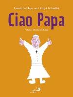 Ciao Papa - Papa Francesco