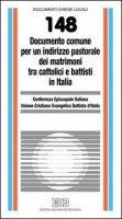 Documento comune per un indirizzo pastorale dei matrimoni tra cattolici e battisti in Italia - Conferenza Episcopale Italiana, Unione Cristiana Evangelica Battista d'Italia