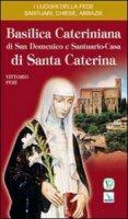 Basilica cateriniana di San Domenico. Casa natale di santa Caterina da Siena