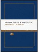Misericordia e medicina - Maurizio Soldini