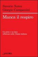 Manca il respiro - Saverio Xeres, Giorgio Campanini