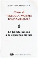 Corso di teologia morale fondamentale [vol_6] - Jean-Louis Bruguès