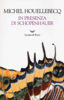 In presenza di Schopenhauer - Houellebecq Michel
