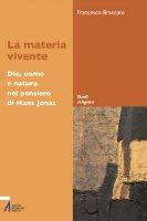 La materia vivente - Brancato Francesco