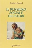 Il pensiero sociale dei Padri - Frosini Giordano