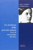 Struttura della persona umana - Edith Stein NE - Stein Edith