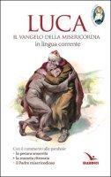 Luca, Vangelo della misericordia - Aa. Vv.