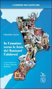 Copertina di 'In cammino verso le feste dei Santuari Calabresi'