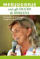 Medjugorje con gli occhi di Mirjana