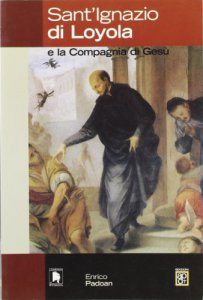 Copertina di 'Sant'Ignazio di Loyola e la Compagnia di Gesù'