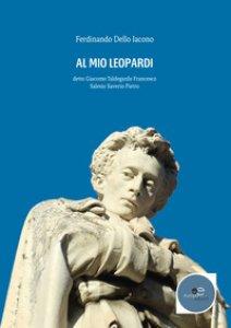 Copertina di 'Al mio Leopardi detto Giacomo Taldegordo Francesco Salesio Saverio Pietro'
