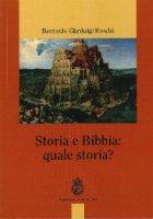 Storia e Bibbia: quale storia? - Bernardo G. Boschi