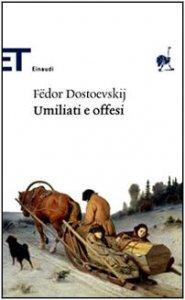 Copertina di 'Umiliati e offesi'