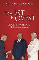 Tra Est e Ovest - Roberto Morozzo Della Rocca