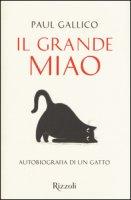 Il grande miao. Autobiografia di un gatto - Gallico Paul