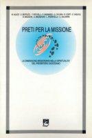Preti per la missione. La dimensione missionaria nella spiritualità del presbitero diocesano