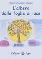 L' albero dalle foglie di luce - Marina Alessandra Intelisano