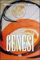 Genesi. Commento esegetico e teologico - Boschi Bernardo G.