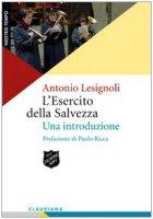 L' esercito della salvezza. Una introduzione - Lesignoli Antonio